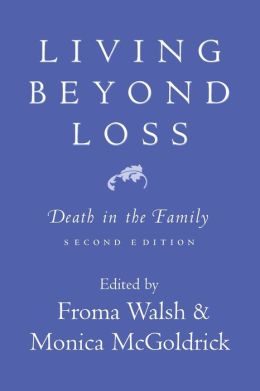 Living beyond Loss: Death in the Family, Second Edition