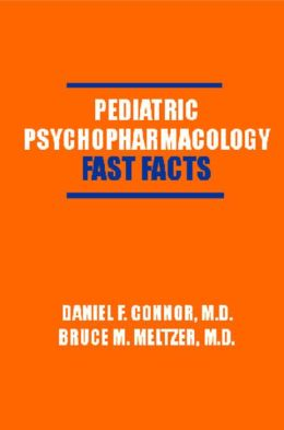 Pediatric Psychopharmacology: Fast Facts