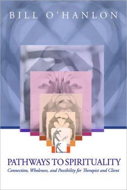 Pathways to Spirituality: Therapy and Spirituality