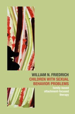 Children with Sexual Behavior Problems: Family-Based, Attachment-Focused Therapy