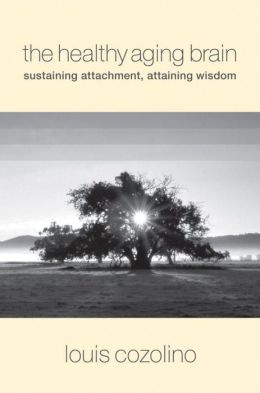 The Healthy Aging Brain: Sustaining Attachment, Attaining Wisdom