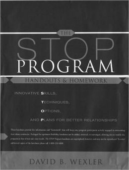 STOP Domestic Violence: Handouts and Homework: Innovative Skills, Techniques, Options, and Plans for Better Relationships, Second Edition