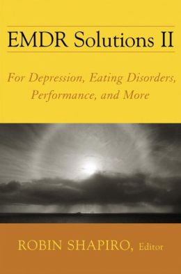 EMDR Solutions II: For Depression, Eating Disorders, Performance, and More