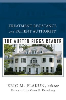 Treatment Resistance and Patient Authority: The Austen Riggs Reader