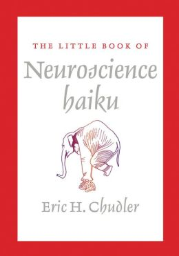 The Little Book of Neuroscience Haiku