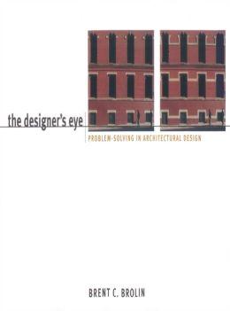 Designer's Eye: Problem-Solving in Architectural Design