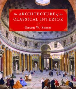 The Architecture of the Classical Interior (The Classical America Series in Art and Architecture)