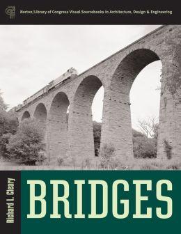 Bridges (Norton/Library of Congress Visual Sourcebooks)