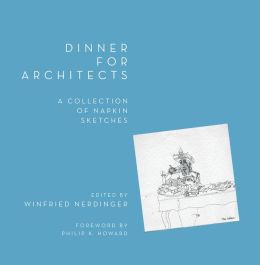 Dinner for Architects: A Collection of Napkin Sketches