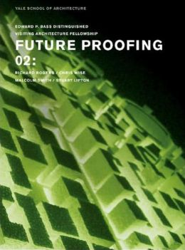 Future Proofing 02: Stuart Lipton, Richard Rogers, Chris Wise and Malcolm Smith
