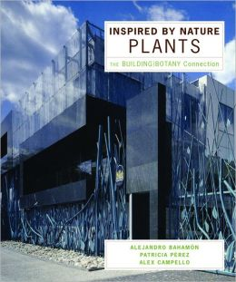 Inspired by Nature: Plants: The Building/Botany Connection