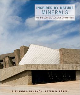 Inspired by Nature - Minerals: The Building/Geology Connection