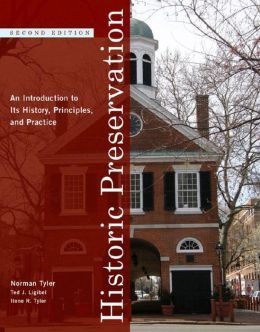 Historic Preservation: An Introduction to Its History, Principles, and Practice