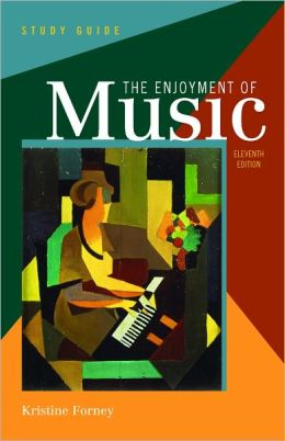 Study Guide: for The Enjoyment of Music: An Introduction to Perceptive Listening, Eleventh Edition