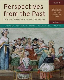Perspectives from the Past: Primary Sources in Western Civilizations: From the Age of Exploration through Contemporary Times