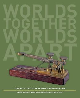 Worlds Together, Worlds Apart: A History of the World: 1750 to the Present