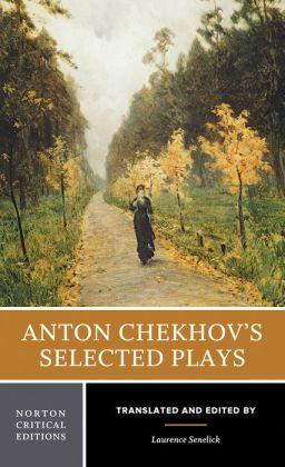 Anton Chekhov's Selected Plays (Norton Critical Edition Series)