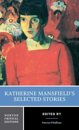 Katherine Mansfield's Short Stories (Norton Critical Edition)