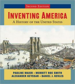 Inventing America: A History of the United States (Single-Volume Edition)