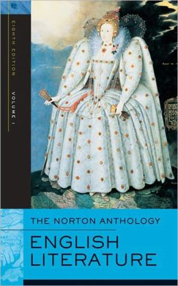 The Norton Anthology of English Literature, Volume 1: The Middle Ages through the Restoration and the Eighteenth Century