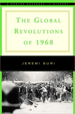 Global Revolutions of 1968 (The Norton Casebooks in History)