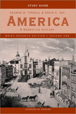 Study Guide: for America: A Narrative History, Brief Seventh Edition