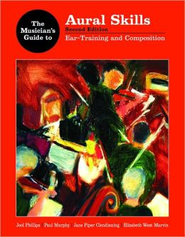 The Musician's Guide to Aural Skills: Ear Training and Composition