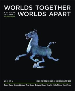 Worlds Together, Worlds Apart: A History of the World from the Mongol Empire to the Present
