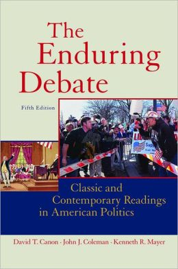 Enduring Debate: Classic and Contemporary Readings in American Politics