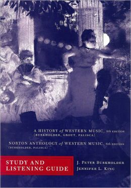 Study and Listening Guide: for A History of Western Music, Eighth Edition