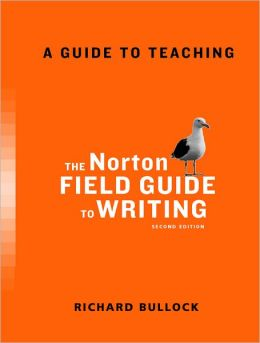 A Guide to Teaching with The Norton Field Guide to Writing