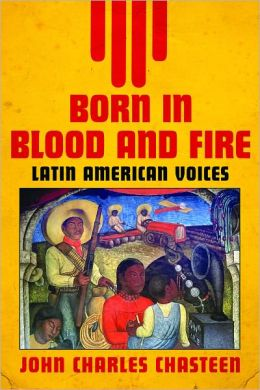 Born in Blood and Fire - Latin American Voices