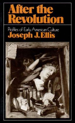 After the Revolution: Profiles of Early American Culture