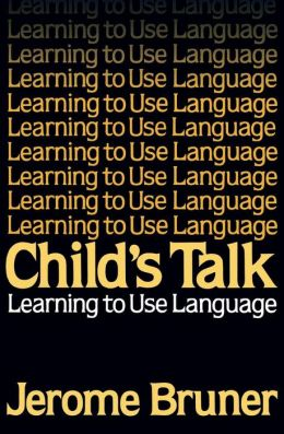 Child's Talk: Learning to Use Language