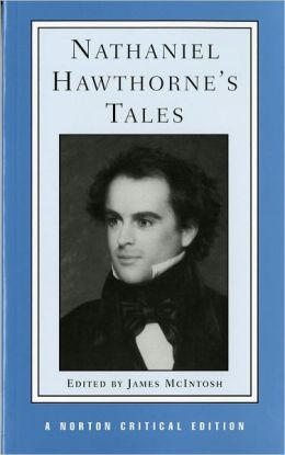 Nathaniel Hawthorne's Tales: Authoritative Texts, Backgrounds, Criticism