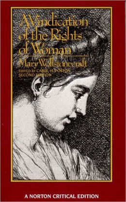 A Vindication of the Rights of Woman: An Authoritative Text, Backgrounds, the Wollstonecraft Debate, Criticism