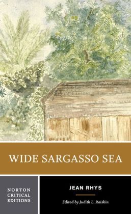 Wide Sargasso Sea (Norton Critical Edition)