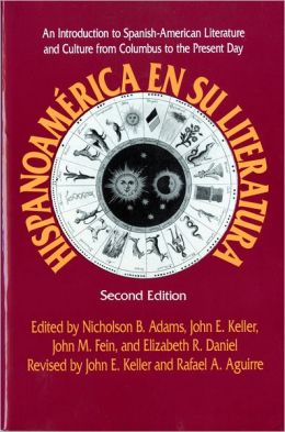 Hispanoamerica en Su Literatura: An Introduction to Spanish-American Literature and Culture from Columbus to the Present Day