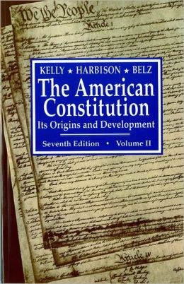 The American Constitution: Its Origins and Development