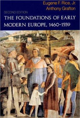 The Foundation of Early Modern Europe, 1460-1559