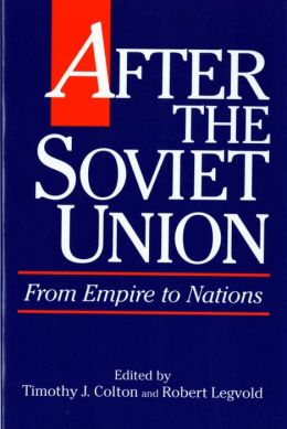 After the Soviet Union: From Empire to Nations