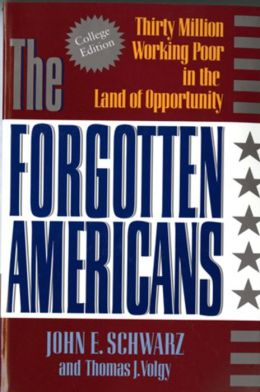 The Forgotten Americans: Thirty Million Working Poor in the Land of Opportunity