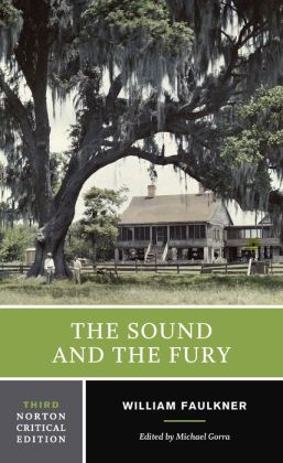 The Sound and the Fury (Norton Critical Editions Series)