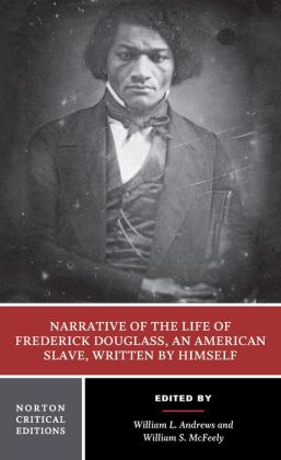 Narrative of the Life of Frederick Douglass, an American Slave: Written by Himself (Norton Critical Editions Series)