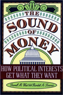 The Sound of Money: How Political Interests Get What They want