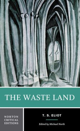 The Waste Land - A Norton Critical Edition