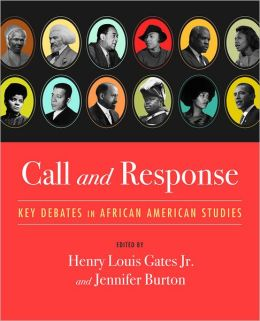 Call and Response: Key Debates in African American Studies