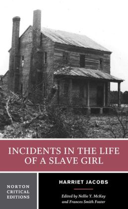 Incidents in the Life of a Slave Girl - Norton Critical Edition