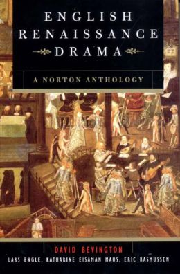 English Renaissance Drama: A Norton Anthology
