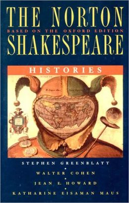 The Norton Shakespeare, Based on the Oxford Edition: Histories
